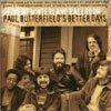 Live At Winterland Ballroom / Paul Butterfield's Better Days