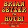 BACK STREETS OF TOKYO / BRIAN SETZER vs HOTEI