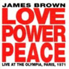 Love Power Peace: Live At Olympia, Paris 1971 / James Brown
