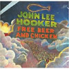 Free Beer and Chicken / John Lee Hooker
