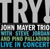 Try! John Mayer Trio Live in Concert / John Mayer Trio