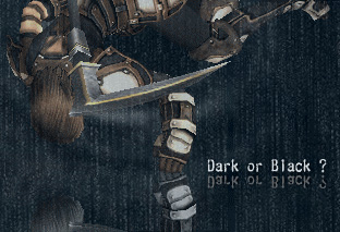 Dark or Black ?