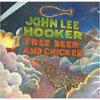 Free Beer and Chicken / John Lee Hooker